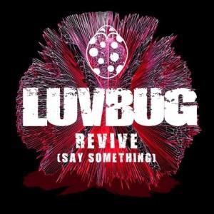 LuvBug的專輯Revive (Say Something)