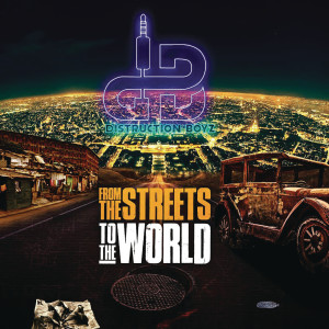 Album From the streets to the world from Distruction Boyz