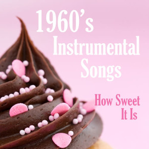 Album 1960s Instrumental Songs: How Sweet It Is from Instrumental Music Group