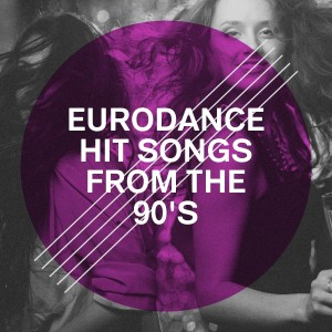 Album Eurodance Hit Songs from the 90's from Various Artists