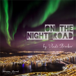 Album On the Night Road (Traveler Mix) from Vladi Strecker