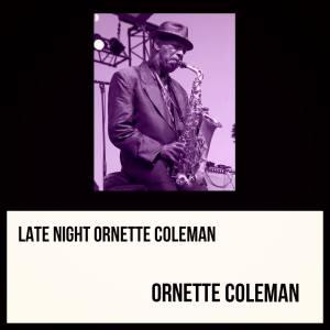Album Late Night Ornette Coleman from Ornette Coleman