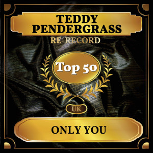 Album Only You (UK Chart Top 50 - No. 41) from Teddy Pendergrass
