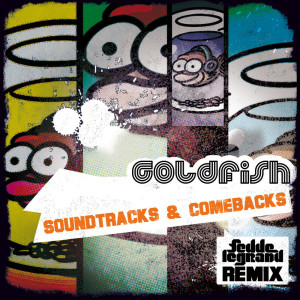 Listen to Soundtracks and Comebacks (Fedde le Grand Remix) song with lyrics from Goldfish