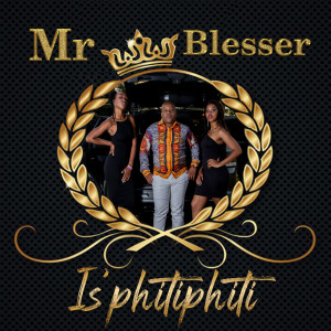 Album Isphithiphithi from MR BLESSER