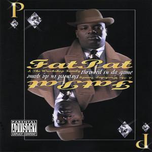 Album Throwed In Da Game from Fat Pat