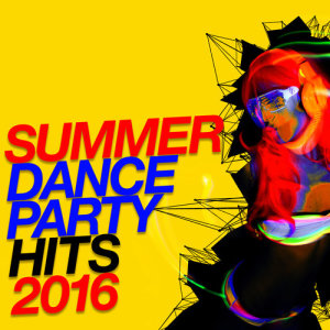 Album Summer Dance Party Hits 2016 from Club Music 2015