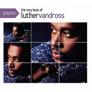 Album Playlist: The Very Best Of Luther Vandross from Luther Vandross