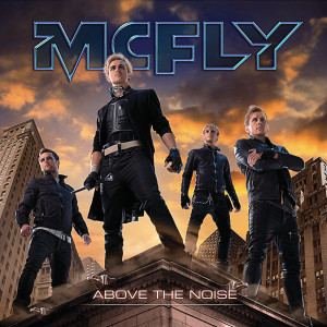 Above The Noise 2010 McFly