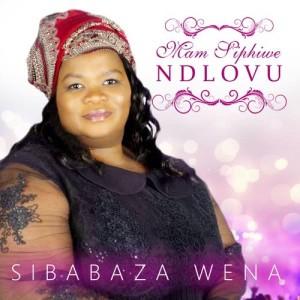 Album Sibabaza Wena from Mam Siphiwe Ndlovu
