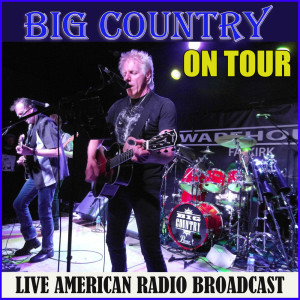 Album Big Country On Tour (Live) from Big Country