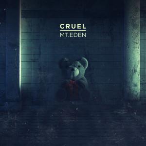 Album Cruel from Mt Eden Dubstep
