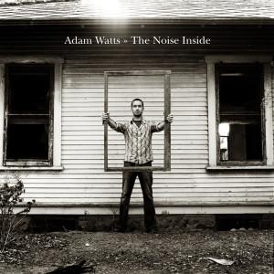The Noise Inside 2004 Adam Watts