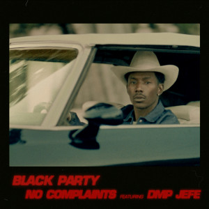 Listen to No Complaints song with lyrics from Black Party