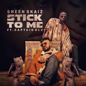 Album Stick To Me Single from Sheen Skaiz
