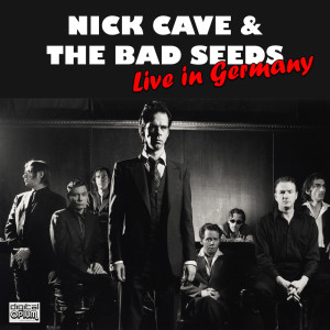Album Live in Germany (Live) from Nick Cave & The Bad Seeds