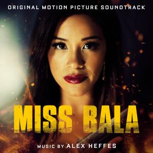 Album Miss Bala (Original Motion Picture Soundtrack) from Alex Heffes