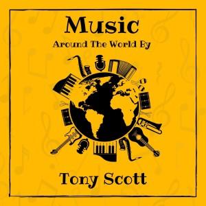Album Music Around the World by Tony Scott from Tony Scott
