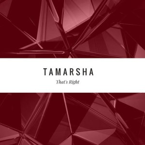 Listen to Thats Right song with lyrics from Tamarsha