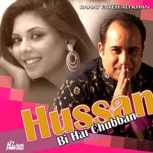 Album Hussan Bi Hai Chubban from Rahat Fateh Ali Khan