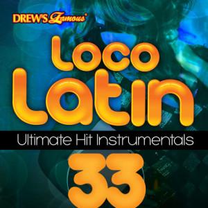 The Hit Crew的專輯Loco Latin Ultimate Hit Instrumentals, Vol. 33