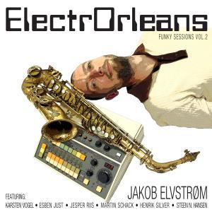 Jakob Elvstrøm的專輯Electrorleans (Funky Session, Vol. 2)