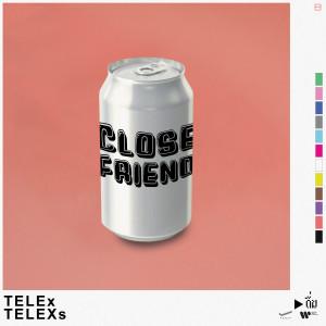 อัลบัม Close Friend ศิลปิน TELEx TELEXs