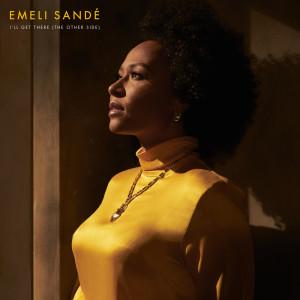 I'll Get There (The Other Side) dari Emeli Sandé