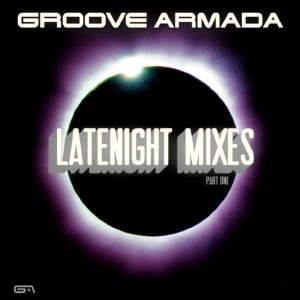 Album Latenight Mixes, Pt. I from Groove Armada