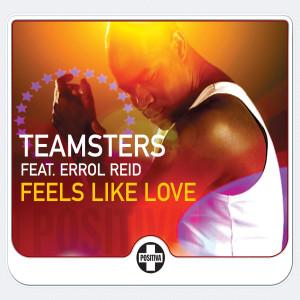 Feels Like Love 2006 Teamsters