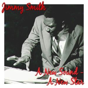 Jimmy Smith的專輯A New Sound - A New Star