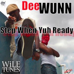 DeeWunn的專輯Step When Yuh Ready