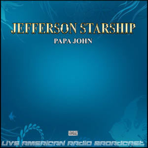 Album Papa John (Live) from Jefferson Starship