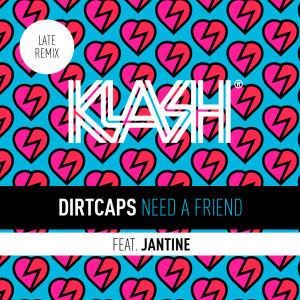 Dirtcaps的專輯Need A Friend (Late Remix)