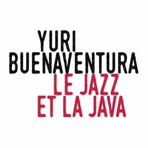Album Le jazz et la java from Yuri Buenaventura