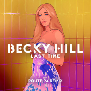 Becky Hill的專輯Last Time (Route 94 Remix)