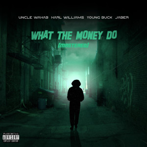 Album What the Money Do (Mastered)(Explicit) from YoungBuck