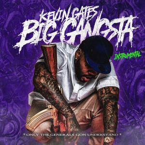 Album Big Gangsta (Instrumental) from Kevin Gates