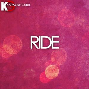 Karaoke Guru的專輯Ride (Karaoke Version) - Single