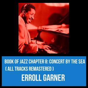 Album Book of Jazz Chapter 8: Concert by the Sea (All Tracks Remastered) from Erroll Garner