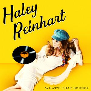 What's That Sound? 2017 Haley Reinhart