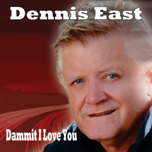 Album Dammit I Love You Single from Dennis East