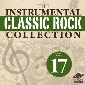 The Hit Co.的專輯The Instrumental Classic Rock Collection, Vol. 17
