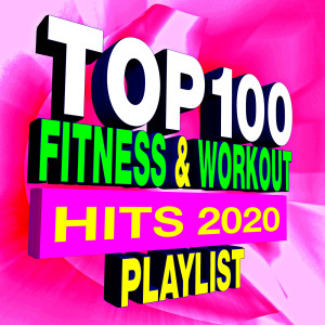 Album Top 100 Fitness & Workout Playlist – Best of 2020 from Workout Remix Factory