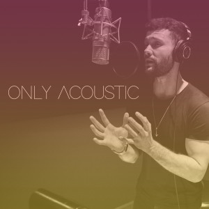 Only Acoustic dari Calum Scott