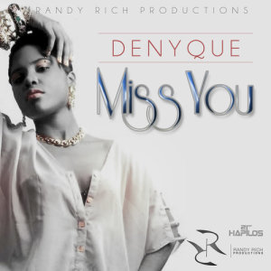 Listen to Miss You song with lyrics from Denyque
