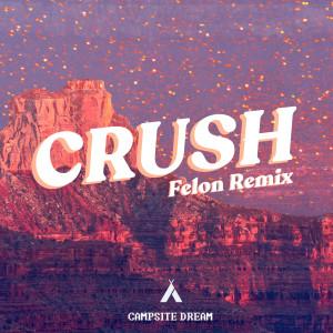 Campsite Dream的專輯Crush (Felon Remix)