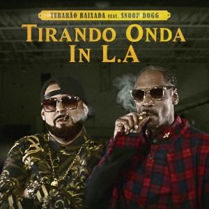 Album Tirando Onda in L.A. (Explicit) from Tubarão Baixada