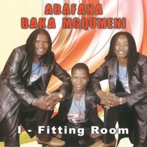 Album I - Fitting Room from Abafana Baka Mgqumeni