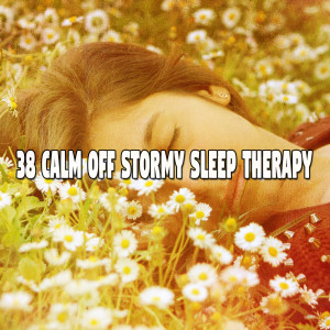 Album 38 Calm off Stormy Sleep Therapy from Rain Sounds & White Noise